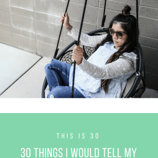 This is 30, Thirty Things I Would Tell My Younger Self