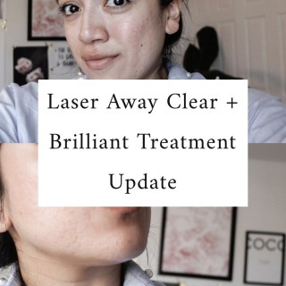 My Laser Away Clear + Brilliant Update