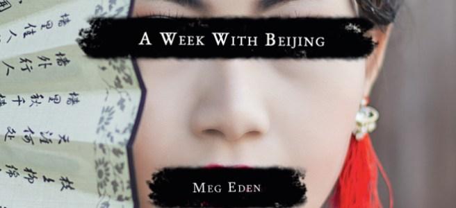 """A Week With Beijing"" by Meg Eden"