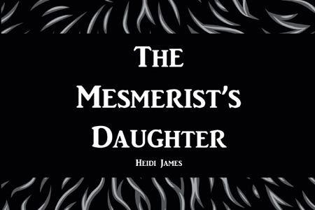 The Mesmerist's Daughter