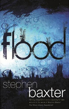 """Flood"" by Stephen Baxter - a sci-fi take on rapidly rising sea levels."