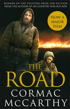 """The Road"" by Cormac McCarthy - a beautiful but depressing read."