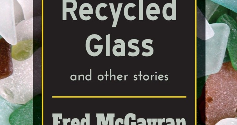 "Review: ""Recycled Glass"" By Fred McGavran"