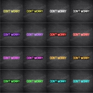 Dont Worry Neon Sign