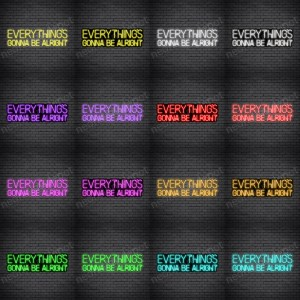 Everything's Gonna Be Alright Horizontal Neon Sign