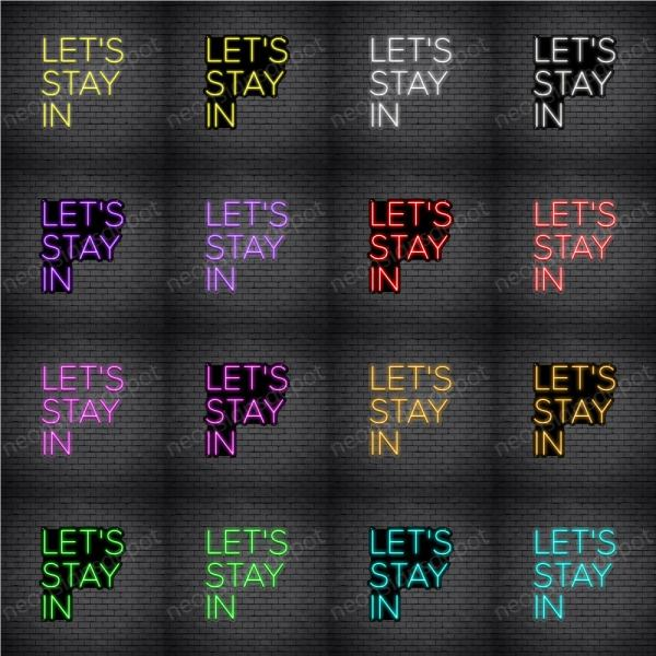 Let's Stay In Neon Sign