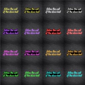 Follow The Call Of The Disco Ball V4 Neon Sign