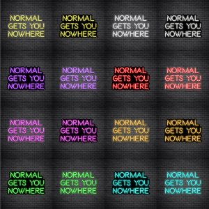 Normal Gets You Nowhere V2 Neon Sign