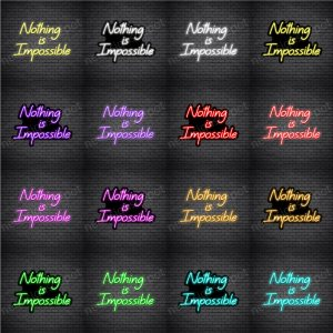 Nothing is Impossible V4 Neon Sign