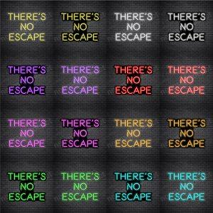 There's No Escape V1 Neon Sign