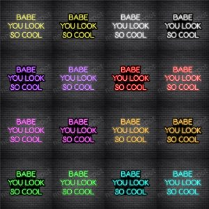 Babe You Look So Cool V1 Neon Sign
