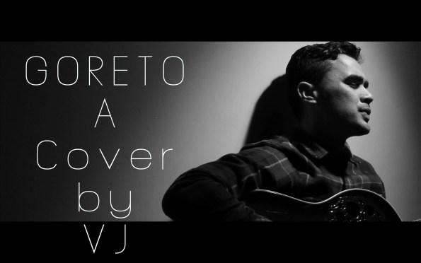 Goreto cover by VJ