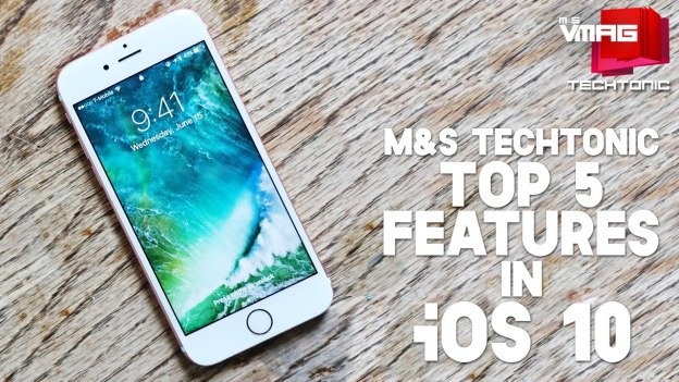 Techtonic: Top 5 Features in iOS 10