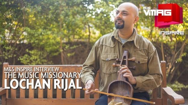 M&S INSPIRE: The Music Missionary – Lochan Rijal