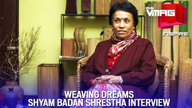 M&S INSPIRE: WEAVING DREAMS – Shyam Badan Shrestha