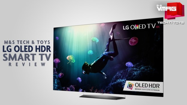 TECH & TOYS: LG OLED HDR Smart TV Review