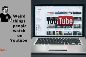 5 Weird things people watch on Youtube