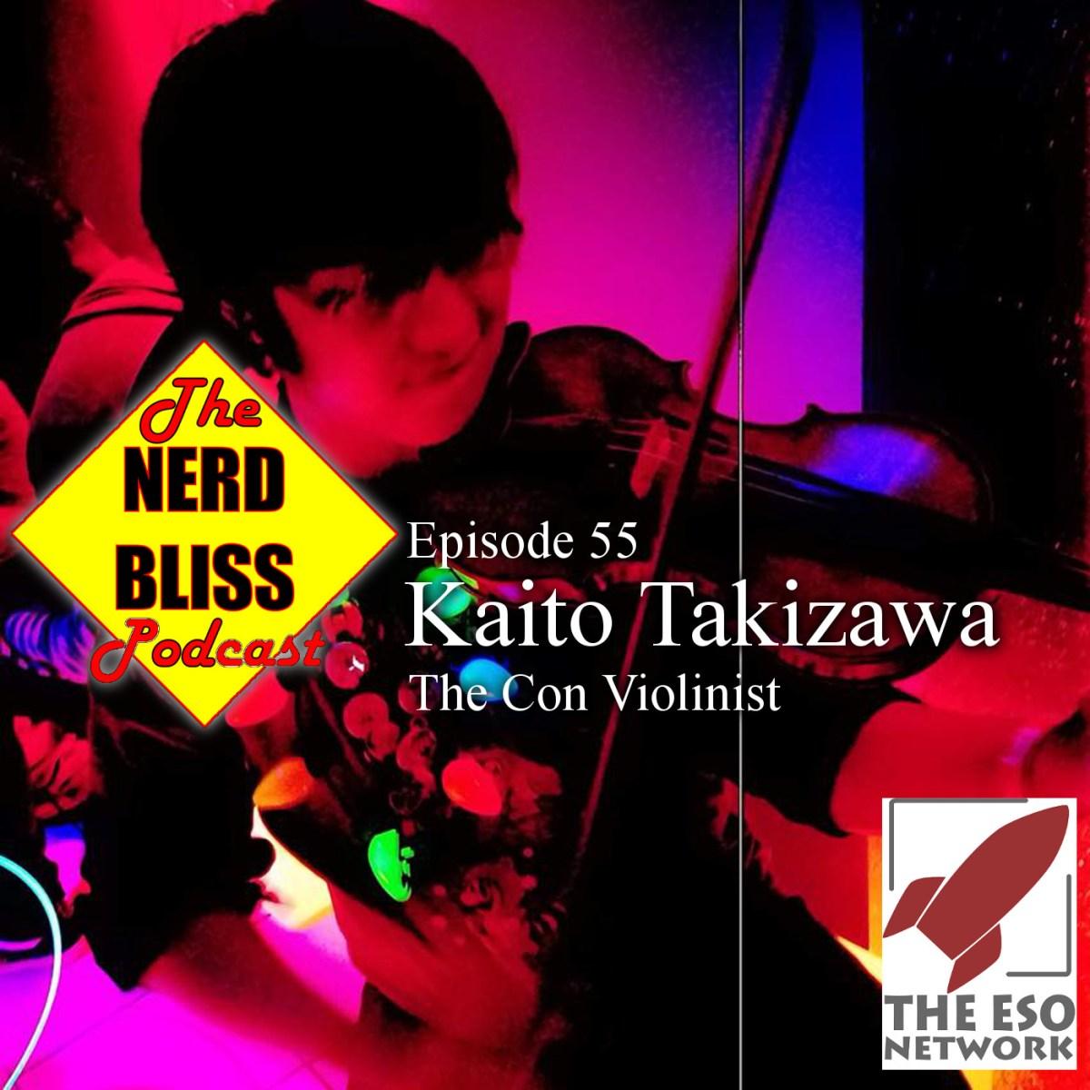 episode #55 – kaito takizawa, the con violinist – the nerdbliss podcast