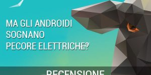 ma gli androidi sognano pecore elettriche?