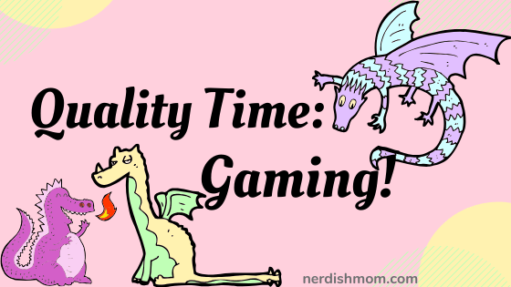 Quality Time: Gaming