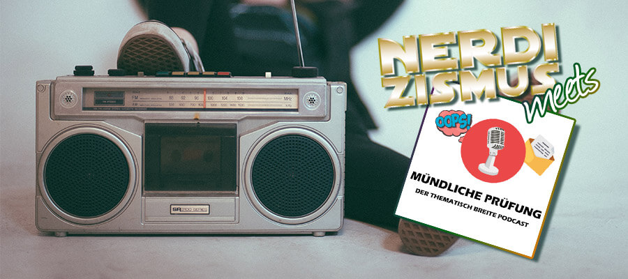 Hörspiele Podcast | Nerdizismus meets Mündliche Prüfung