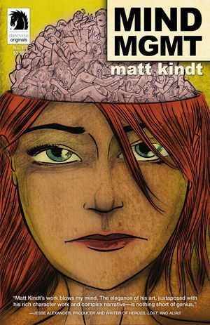 Mind MGMTMatt Kindt and Brendan WrightDark HorseApril 23, 2013Pre-Order Now