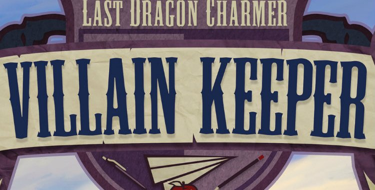 The Last Dragon Charmer: Villain Keeper is Middle Great Fantasy at It's Finest