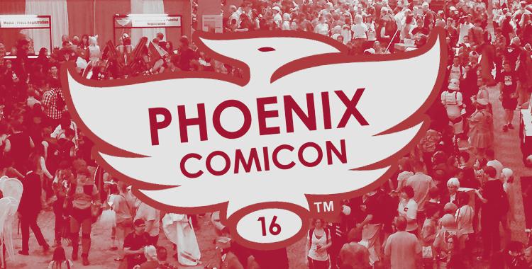 Phoenix Comicon 2016 Highlights: Friday