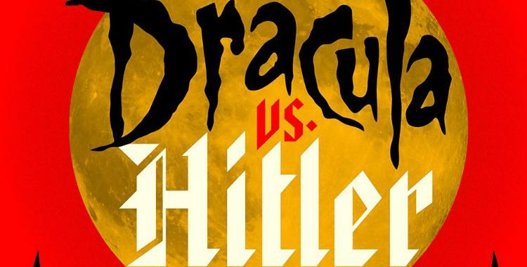 Dracula Vs Hitler Satisfies As Both Horror And War Story Nerdophiles