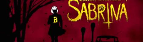 "The Spooky, Sensational ""Chilling Adventures of Sabrina"""