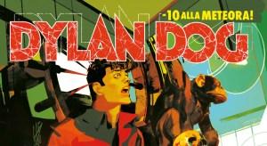 Dylan Dog #390: -10 alla meteora, in edicola dal 28 febbraio