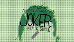 "DC Comics presenta ""Joker: Killer Smile"" e The Question: The Deaths of Vic Sage"