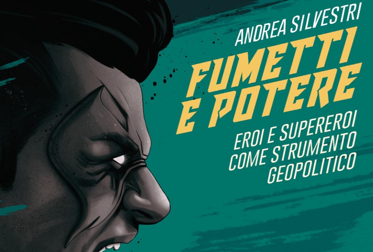 Fumetti e Potere: un saggio sul fumetto inteso come messaggio geopolitico