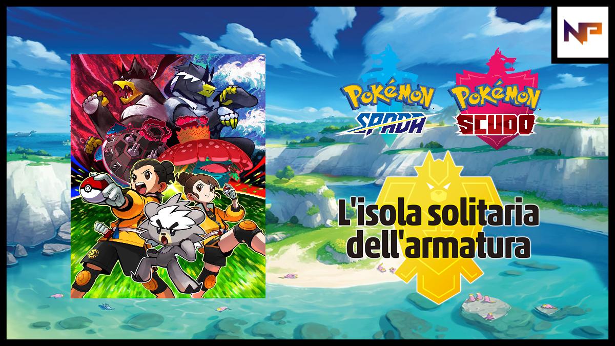 """Pokémon Spada e Scudo """"Isola Solitaria dell'Armatura"""" – Mini-Recensione del ritorno a Galar"""
