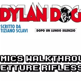 Dylan Dog n°362 – Dopo un Lungo Silenzio – Comics Walkthrough