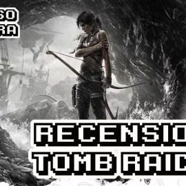 Tomb Raider (2013) – Recensione – A spasso con Lara
