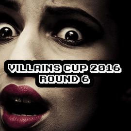 Villains Cup 2016 – Round 6 – Folli assassini