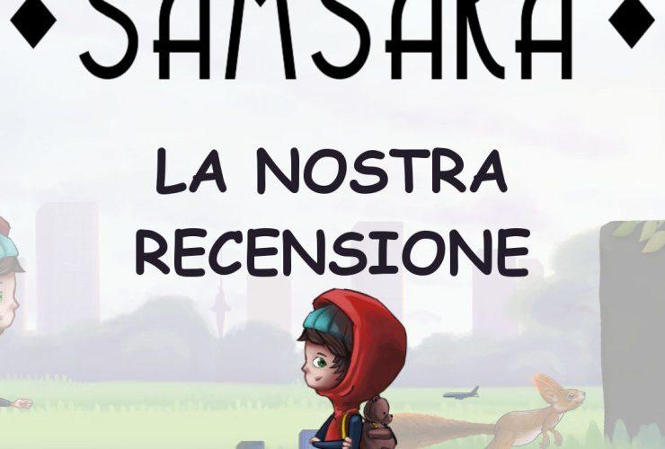 SAMSARA   LA NOSTRA RECENSIONE