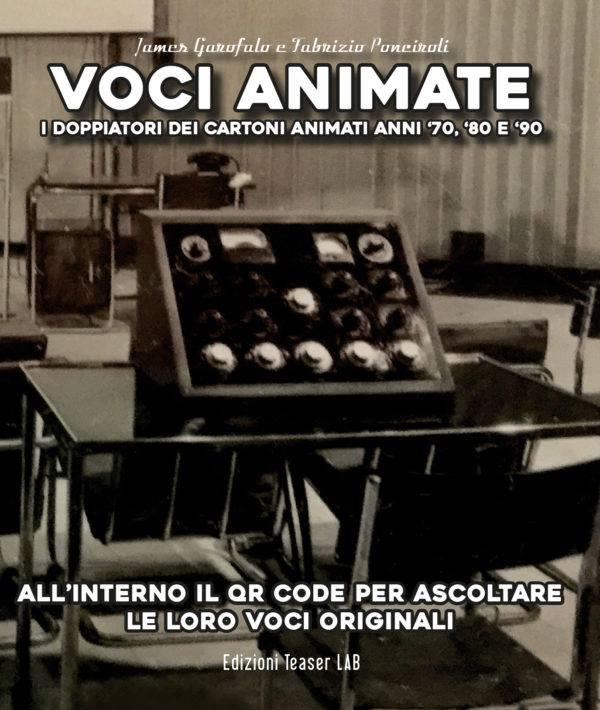 VOCI ANIMATE - Il libro - I doppiatori dei cartoni animati anni '70, '80 e '90 Cartoni Animati Comunicati Stampa Comunicati Stampa Libri Libri & Fumetti