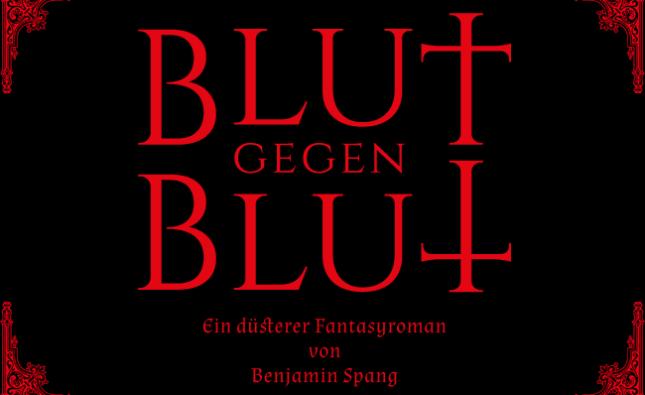 Blut gegen Blut Benjamin Spang