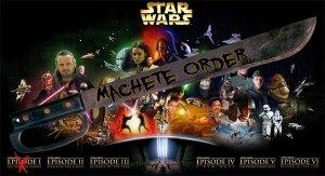 Machete: The Only Order to Watch Star Wars!!!!!!