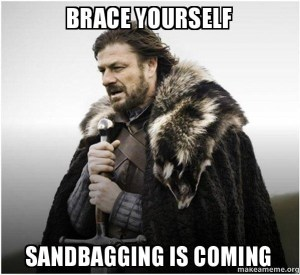 You Sandbagging sonofa...