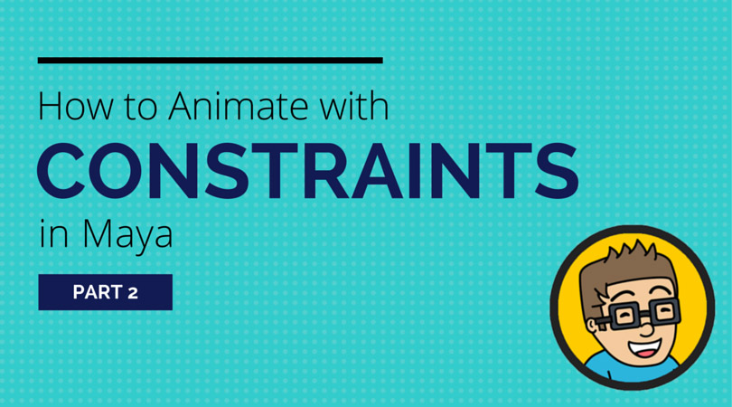 How to Animate with Constraints in Maya (Part 2): Differences Between Parent and Parent Constraint