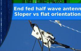 Ham Radio experiment – End fed half wave antenna sloper vs flat horizontal orientation