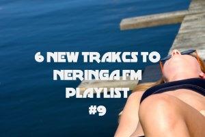 6 new tracks to neringa fm #9