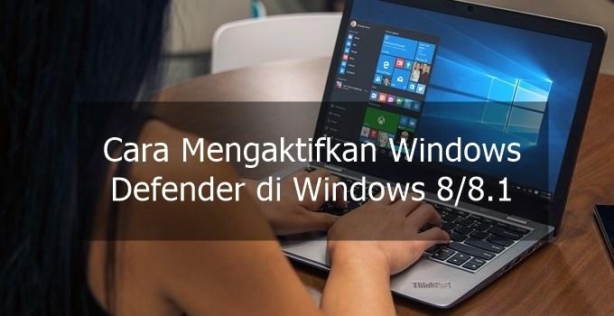 cara mengaktifkan windows defender di windows 8 8.1