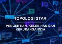 pengertian Topologi star