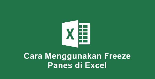 3 Cara Menggunakan Freeze Panes di Excel (Lengkap+Gambar)