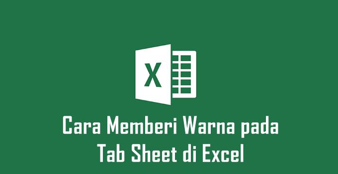Cara Memberi Warna pada Tab Sheet di Excel