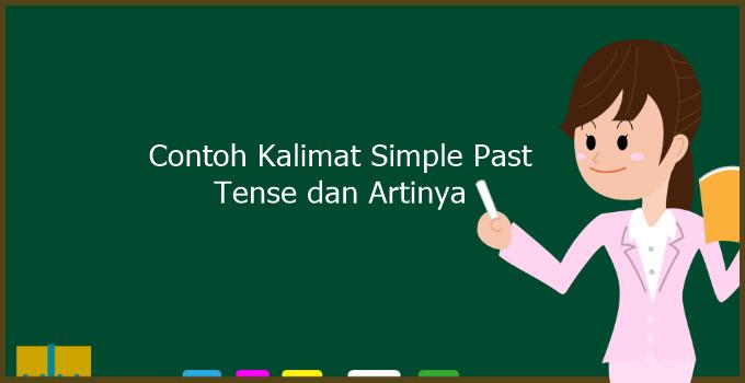 Simple pastContoh Kalimat Simple Past Tense (Positif, Negatif & Tanya) tense merupakan jenis tense yang menggambarkan kejadian yang sudah terjadi dan berakhir di masa lampau.